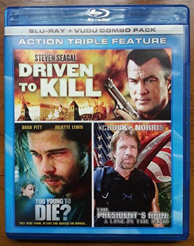 Action Triple Feature  Driven To Kill   To Young To Die    Presidents Man  A Line In The Sand  Blu Ray   Vudu Combo Pack