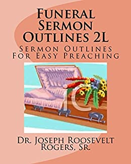 Funeral Sermon Outlines 2L: Sermon Outlines For Easy
