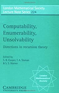 Computability, Enumerability, Unsolvability: Directions in Recursion Theory (London Mathematical Society Lecture Note Series) by Cooper, S. B. published by Cambridge University Press Paperback
