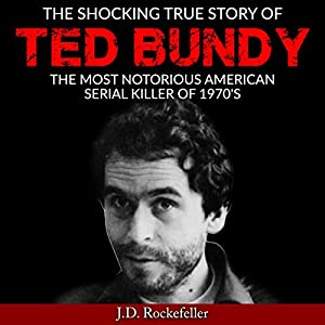 The Shocking True Story of Ted Bundy Audiobook
