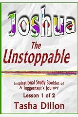 Joshua The Unstoppable: A Juggernaut's Journey (Volume 1) Paperback