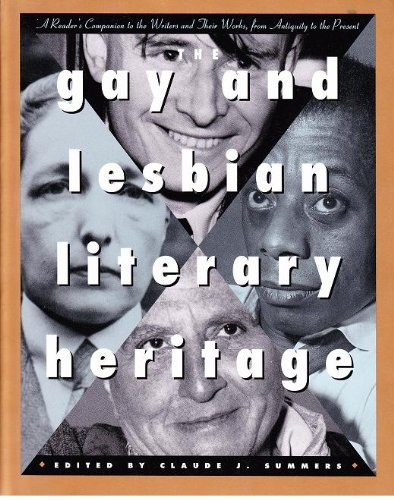 The Gay and Lesbian Literary Heritage: A Reader's Companion to the Writers and Their Work, from Antiquity to the Present