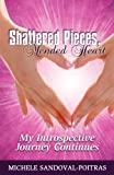 Shattered Pieces, Mended Heart, Michele Sandoval-Poitras, 1600476872