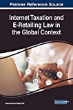 img - for Internet Taxation and E-Retailing Law in the Global Context (Advances in Electronic Commerce) book / textbook / text book