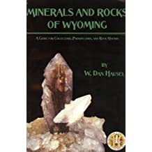 Minerals and Rocks of Wyoming: A Guide for Collectors, Prospectors and Rock Hunters (Bulletin, no. 72)