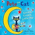 Pete the Cat: Twinkle, Twinkle, Little Star | James Dean