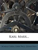 Karl Marx..., Achille Loria and Eden Paul, 1273422546