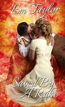 Saved by a Rake (Eversley Siblings Book 1) by [Taylor, Em]