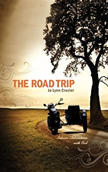 The Road Trip: Sidecar Adventures With God by [Crozier, Jo Lynn]