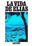 The Life of Elijah (Spanish Edition)
