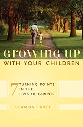 Amazon.com: Growing Up with Your Children: 7 Turning ...