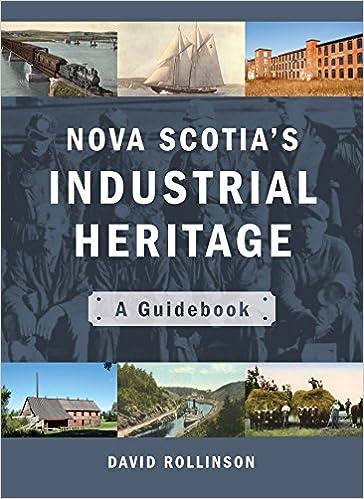 Nova Scotias Industrial Heritage A Guidebook