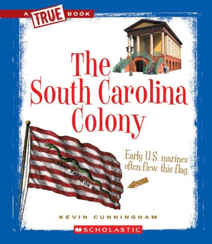 The South Carolina Colony (True Books) ()