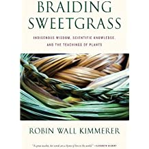 com nature writing essays books braiding sweetgrass indigenous wisdom scientific knowledge and the teachings of plants