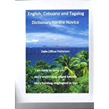 English,Cebuano and Tagalog Dictionary for the novice.