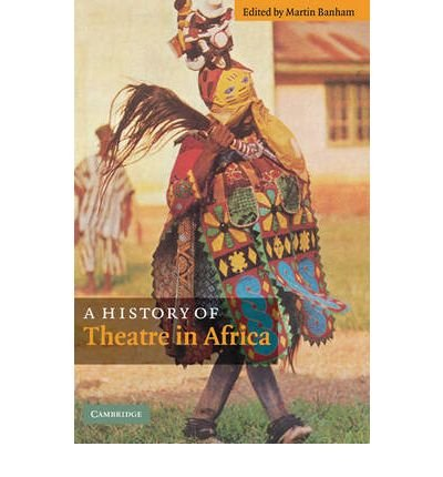 Download [(A History of Theatre in Africa)] [Author: Martin Banham] published on (April, 2010) ebook