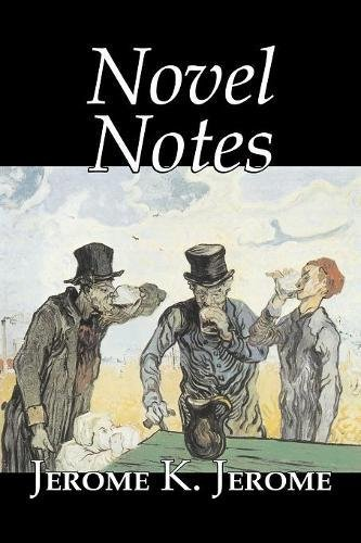 Download Novel Notes by Jerome K. Jerome, Fiction, Classics, Literary ebook