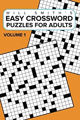 Will Smith?s Easy Crossword Puzzles For Adults ( Volume One