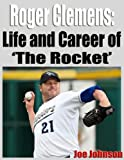 Roger Clemens-Life and Career of