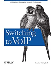 Switching to VoIP: A Solutions Manual for Network Professionals