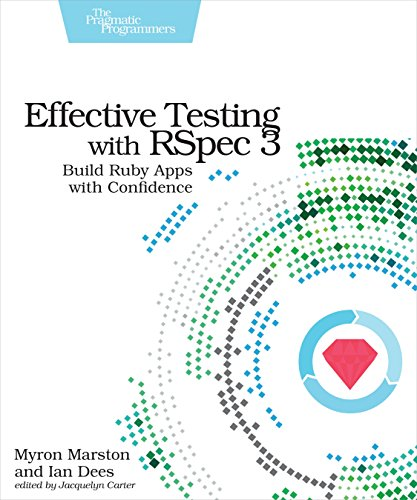 Effective Testing with RSpec 3: Build Ruby Apps with Confidence by Pragmatic Bookshelf