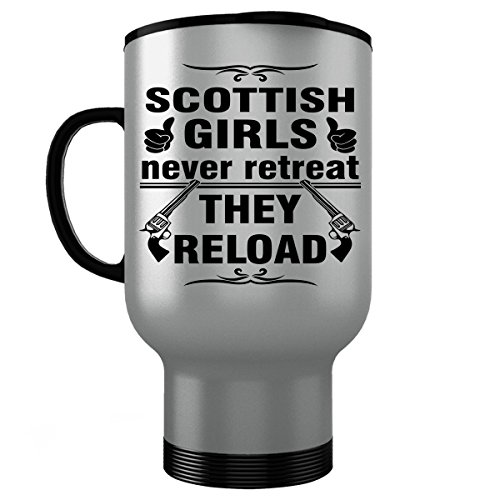 SCOTLAND SCOTTISH Travel Mug - Good Gifts for Girls - Unique Coffee Cup - Never Retreat They Reload - Decor Decal Souvenirs Memorabilia - Silver Stainless Steel