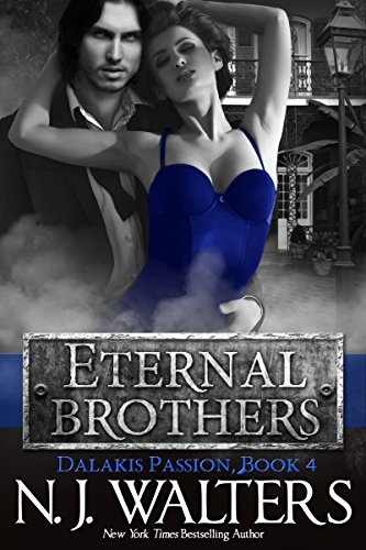 Eternal Brothers (Dalakis Passion Book 4) by [Walters, N. J.]