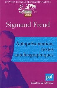 Autoprésentation. Textes autobiographiques par Sigmund Freud