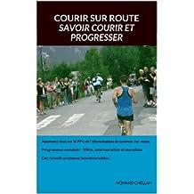 Courir sur route : savoir courir et progresser (French Edition)