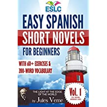 "Easy Spanish Short Novels for Beginners With 60+ Exercises & 200-Word Vocabulary (Learn Spanish): Jules Verne's ""The Light at the Edge of the World"" (ESLC ... Workbook Series nº 1) (Spanish Edition)"