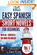 Easy Spanish Short Novels for Beginners With 60+ Exercises & 200-Word Vocabulary (Learn Spanish)