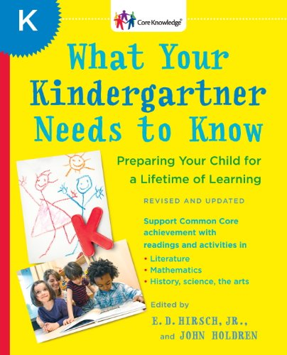 What Your Kindergartner Needs to Know (Revised and updated): Preparing Your Child for a Lifetime of Learning (Core Knowledge Series) cover