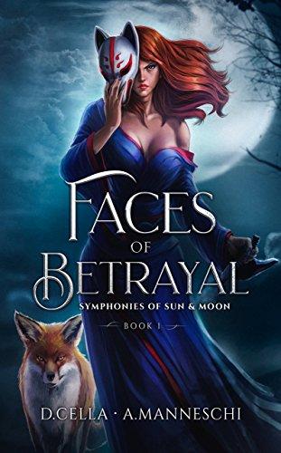 Faces of Betrayal: Symphonies of Sun & Moon Saga Book 1