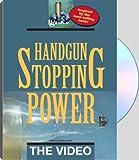 HANDGUN STOPPING POWER:  THE VIDEO