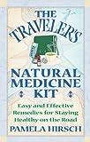 The Traveler's Natural Medicine Kit, Pamela Hirsch, 0892819472