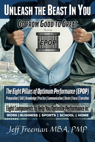 Download Unleash the Beast In You - Go from Good to Great: The Eight Pillars of Optimum Performance (EPOP) ebook