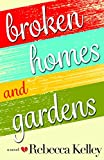 Broken Homes & Gardens: A Novel