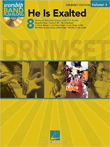 He Is Exalted Drum Edition Worship Band Play Along Volume 4 Hal