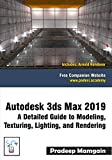 Autodesk 3ds Max 2019:  A Detailed Guide to