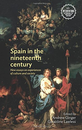 Spain in the nineteenth century: New essays on experiences of culture and society (Interventions Rethinking the Nineteenth Century)
