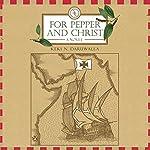 For Pepper and Christ: A Novel | Keki Daruwala
