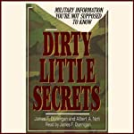 Dirty Little Secrets: Military Information You're Not Supposed to Know | James F. Dunnigan,Albert A. Nofi