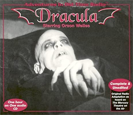 dracula adventures in old time radio by orson welles 2001 09 01