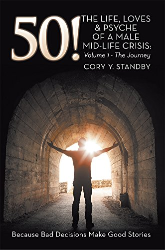 Book: 50! The Life, Loves & Psyche of a Male Mid-life Crisis - The Journey by Cory Y. Standby