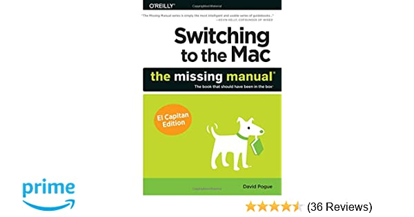 Switching to the mac the missing manual el capitan edition david switching to the mac the missing manual el capitan edition david pogue 9781491917978 amazon books fandeluxe Choice Image
