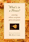 What's in a Phrase?, Marilyn Chandler McEntyre, 0802871143