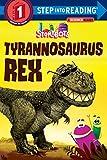 : Tyrannosaurus Rex (StoryBots) (Step into Reading)