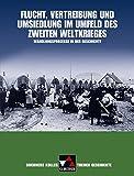 Buchners Kolleg. Themen Geschichte / Flucht, Vertreibung und Umsiedlung: Wandlungsprozesse in der Geschichte