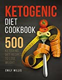 Ketogenic Diet Cookbook: 500 Ketogenic Diet Recipes to Lose Weight