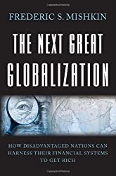 The Next Great Globalization: How Disadvantaged Nations Can Harness Their Financial Systems to Get Rich